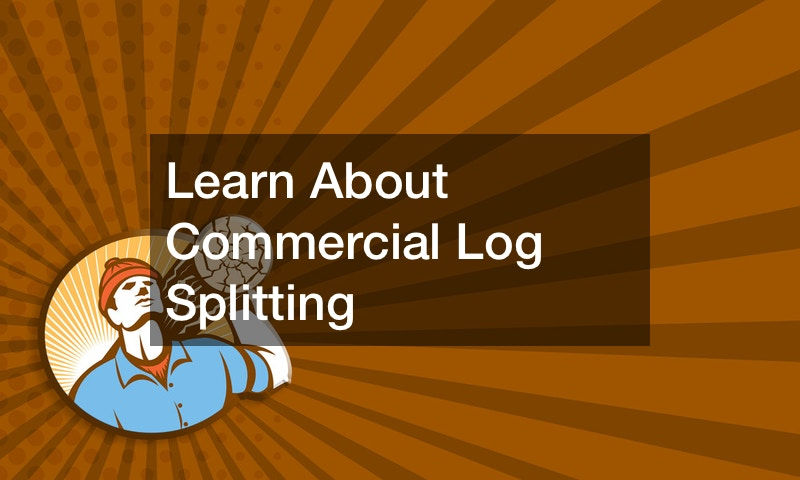 Learn About Commercial Log Splitting