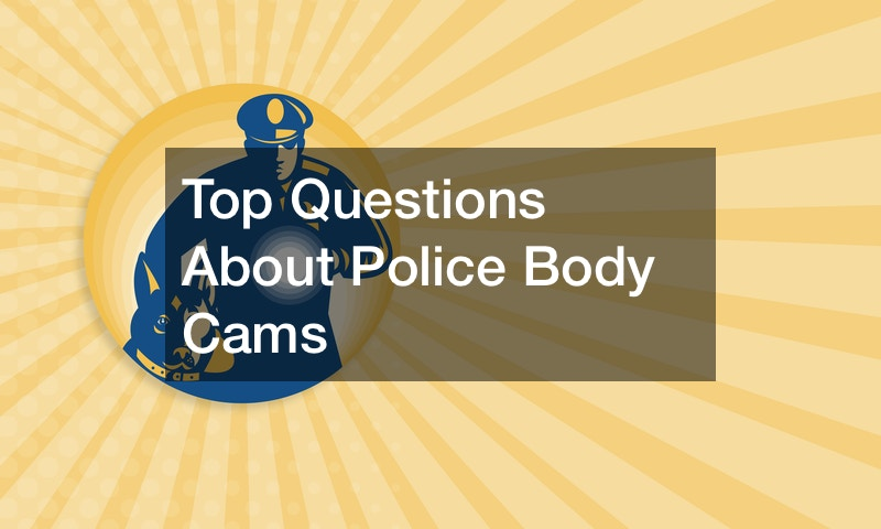 Top Questions About Police Body Cams