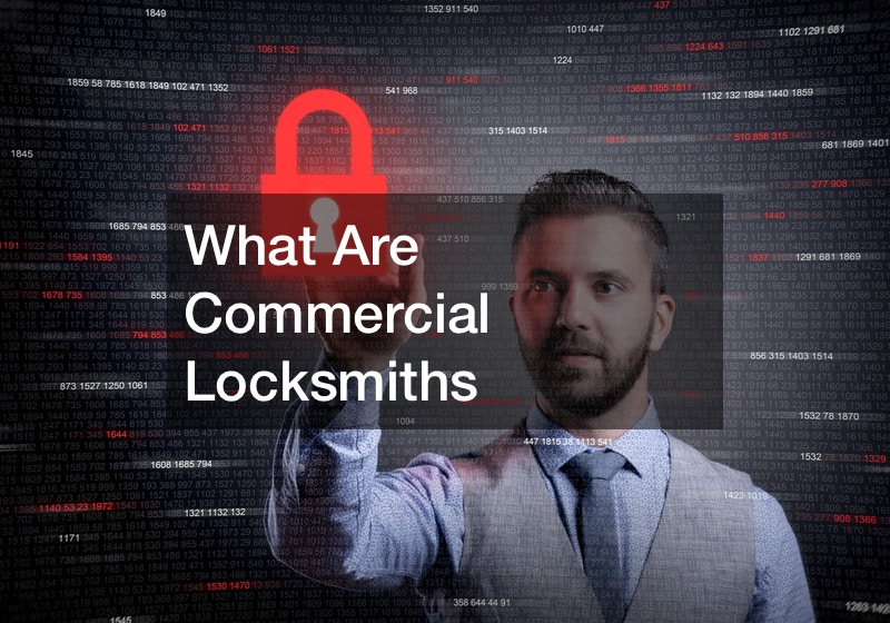 What Are Commercial Locksmiths