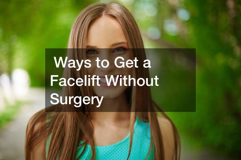 Ways to Get a Facelift Without Surgery